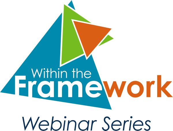 Within the Framework Webinar Series